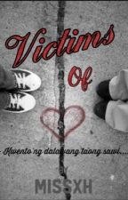 Victims of Love (ON-GOING) by MissXH