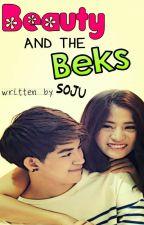 Beauty And The Beks by Kuya_Soju