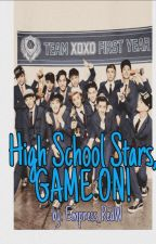 High School Stars,Game On! (EXO FANFIC) by 12Wolves_WeAreEXO