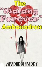 """The """"Walang Forever"""" Ambassadress by MissPurpleBerry"""