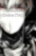 The Ancients Online (TAO) by Instinctive_01
