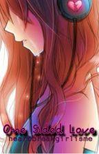 One Sided Love by heartbreakgirlisme