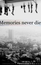Memories Never Die by marsyazahrazulaika