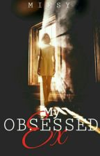 My Obsessed Ex by Miesync