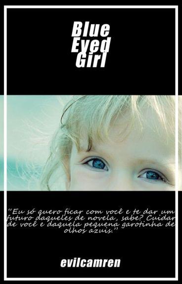 Blue Eyed Girl ➳ Camren A.U
