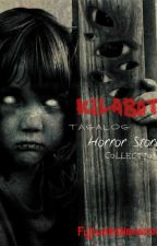 KILABOT (Tagalog Horror Story Collection) by fujiwaraHanazona