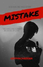 Mistake (Sehun One-Shot Story) by SavedLovedFree