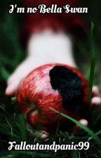I'm no Bella Swan. by Falloutandpanic99