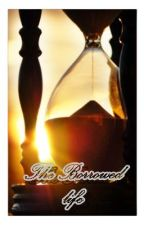The Borrowed life [a vampire story] //COMPLETED by FancyDayDreamer
