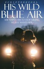 His Wild Blue Air  by scripturecoal