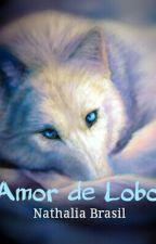 Amor de Lobo by ClariceIsabela