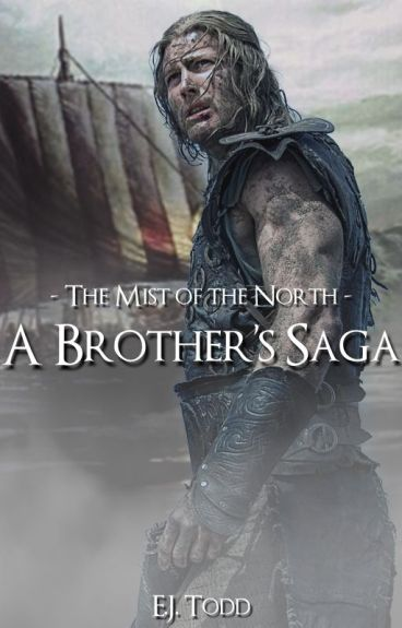 The Mists of the North - A Brother's Saga *Complete*