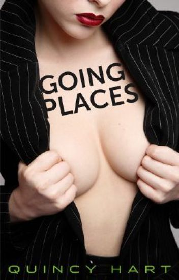 Going Places (Sex in the Office and The Corporate Ladder) *ON HAITUS*