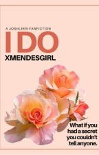 """I do"" (A Joshleen fanfic) by xmendesgirl"