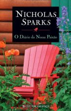 O Diário da Nossa Paixão  Nicholas Sparks  by Imperfeitaa790