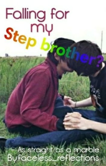 Falling for my step brother (boyXboy)