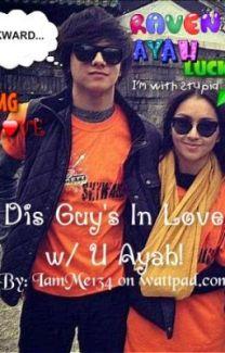Dis Guy's In Love w/ U Ayah! ( Kathniel FanFic )