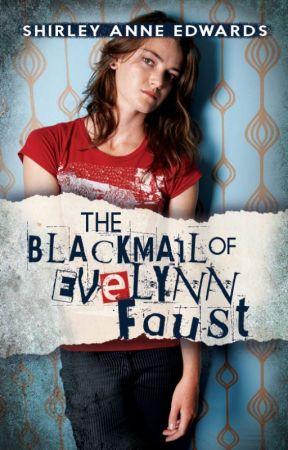 The Blackmail of Evelynn Faust by ShirleyAnneEdwards