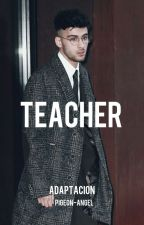 Enamorada de mi Profesor by teenagedreamzzz