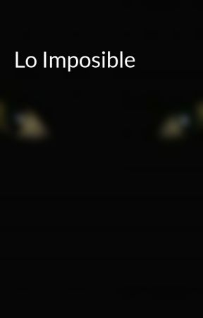 Lo Imposible by itsselenabxby