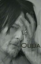 Ouija (Also a Norman Reedus fanfiction) by marie_bailey