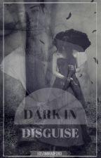 Dark In Disguise by LostInBradford