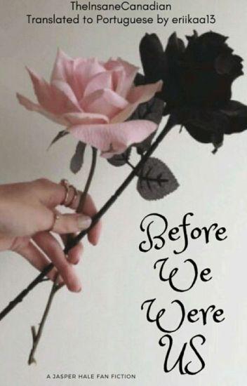 Before We Were Us ○ Jasper Hale 2