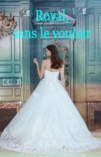 Royal, sans le vouloir by Izoline