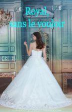 Royal, sans le vouloir (Arrêté) by Izoline