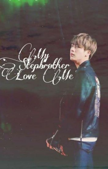 My Stepbrother Love Me ( BTS Jin ) ( Malay Fanfic )
