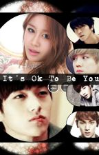 It's Ok To Be You ( Myungsoo fanfition and more stars) by StupidButCute00