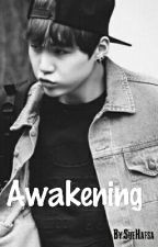 Awakening by SueHafsa