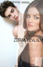 ZORAKİ EVLİLİK by Asosyal744