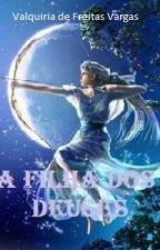 A Filha dos Deuses - Volume 1 by Aescritora