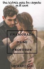 Enamorada de mi profesor [EDMP #1] by Mica5683