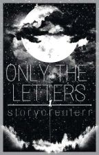 Only the Letters || Dner || by storycreaterr