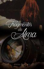 Fragmentos da Alma by JairoSarfati