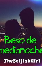 Beso de medianoche by TheSelfishGirl