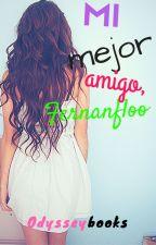 Mi Mejor Amigo, Fernanfloo. by Odysseybooks
