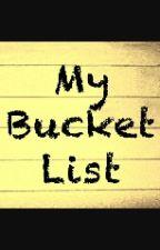 My bucket list. by alanahb246