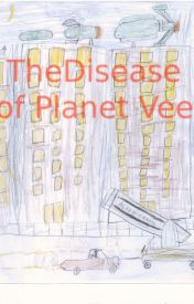 The Disease of Planet VEE by CalebRodgers9