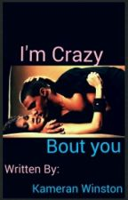 I'm Crazy Bout You by KamWinston
