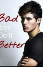 Bad Boys Do It Better by smileurworthit12