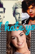 I hate you (NIALL y tu) by Nouis_Riveras