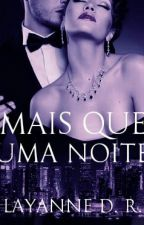 Mais Que Uma Noite by Layanne1991