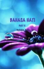 "EMBUN ""BAHASA HATI PART II"" by Embun_Qolbu"