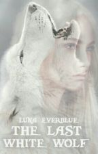 The Last White Wolf | ✓ by LunaEverblue