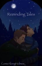 Reminding Tales (Destiel AU) by ComeAlongHolmes_