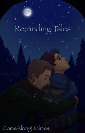 Reminding Tales (Destiel AU) by ComeAlongHolmes_