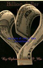 Billion dollar love by Rooks_babes